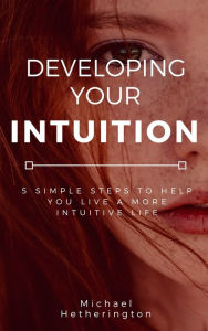 Downloadread gold mine a novel of lean turnaround ebook read download or read developing your intuition 5 simple steps to help you live a more intuitive life ebook online fandeluxe Choice Image