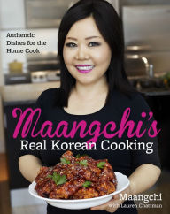 Read or Download Maangchi's Real Korean Cooking: Authentic