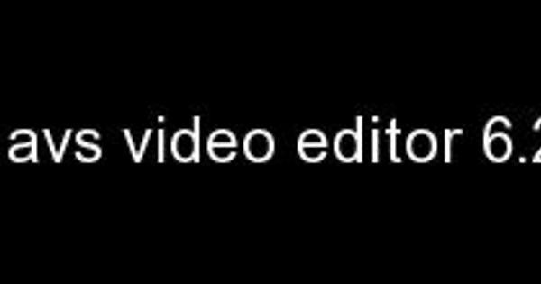 avs editor 6.5 activation key
