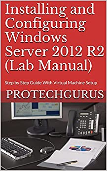 CONCEALED) Installing and Configuring Windows Server 2012 R2