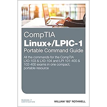 Download CompTIA Linux+/LPIC-1 Portable Command Guide: All the